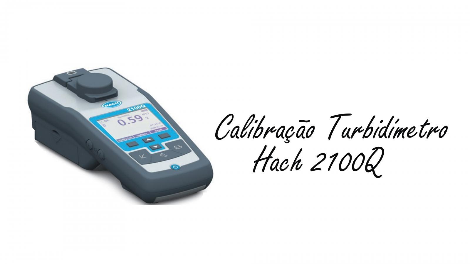 Calibração em Turbidímetro Hach 2100Q