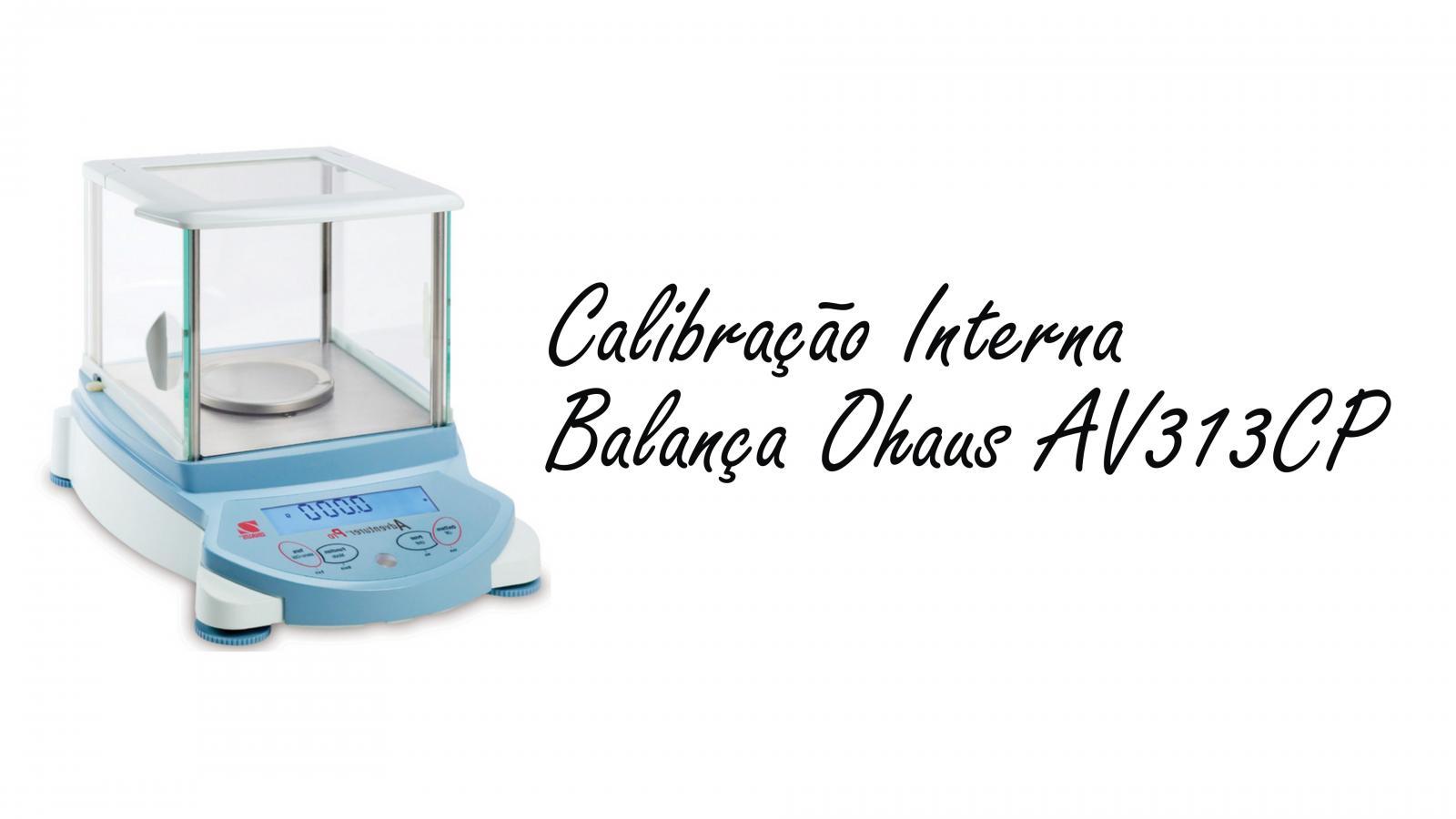 Calibração Interna Balança Ohaus AV313CP