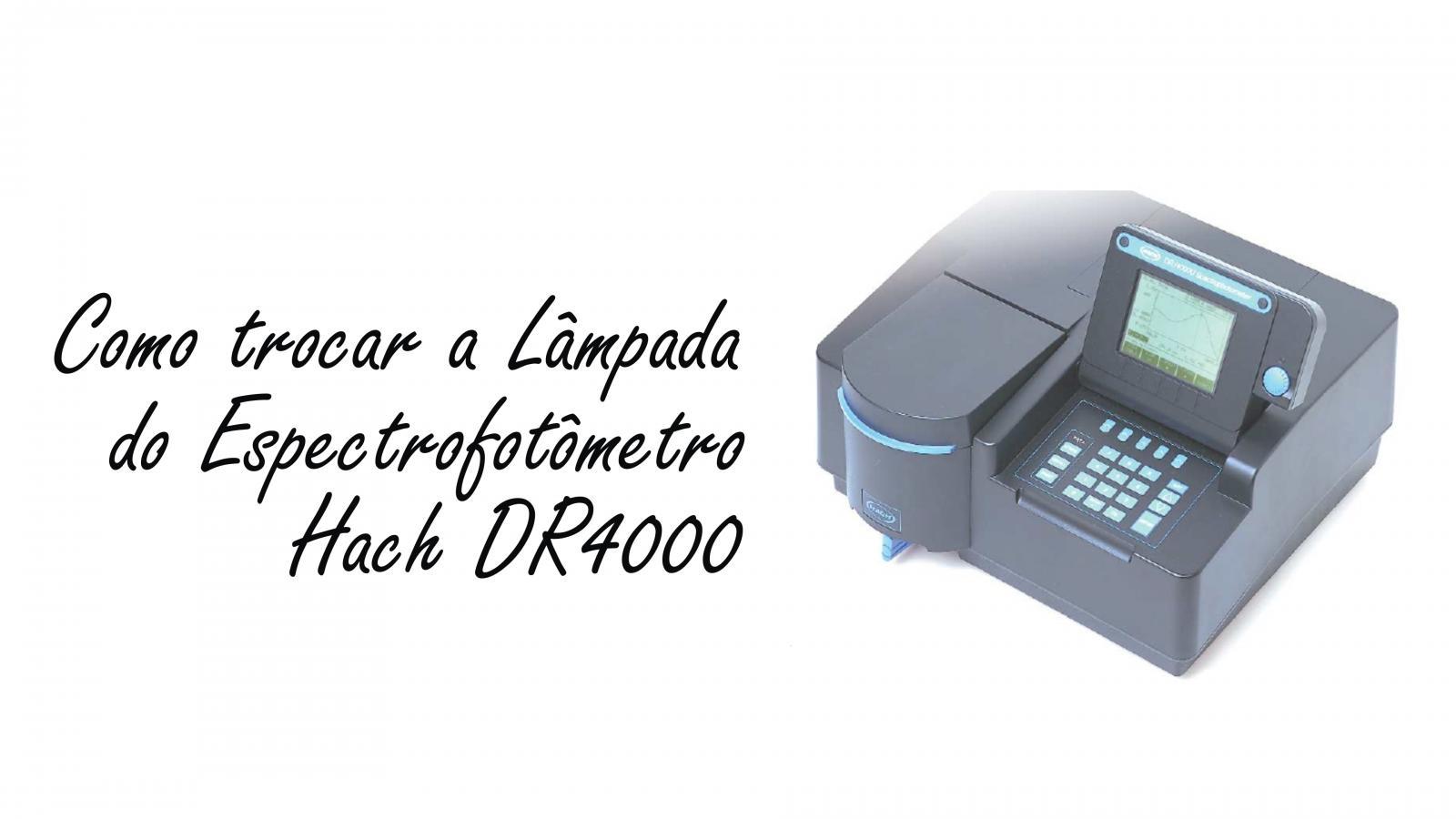 Como trocar a Lâmpada do Espectrofotômetro Hach DR4000