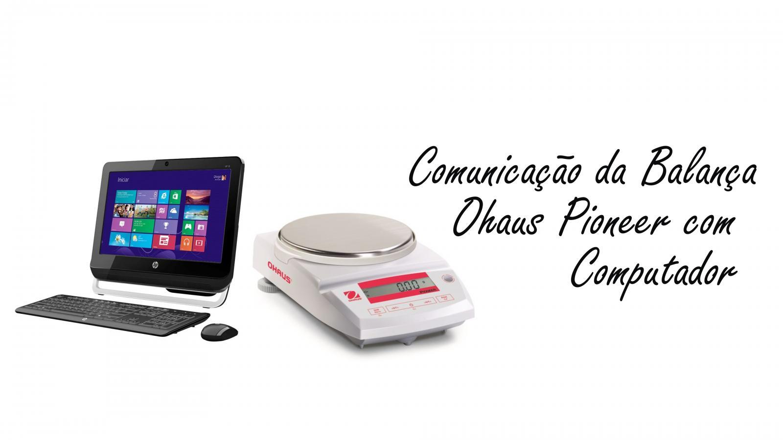 Comunicação da Balança Ohaus Pioneer Com Computador